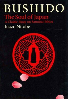 The Way of the Warrior: Bushido : The Soul of Japan by Inazô Nitobé (2012,...