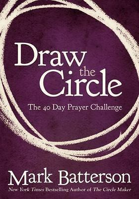 Draw the Circle: The 40 Day Prayer Challenge  Batterson, Mark  Good  Book  0 Pap