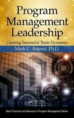 Program Management Leadership Creating Successful Team Dynamics 9781466577091