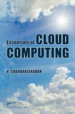 Essentials of Cloud Computing by K. Chandrasekaran 9781482205435 | Brand New