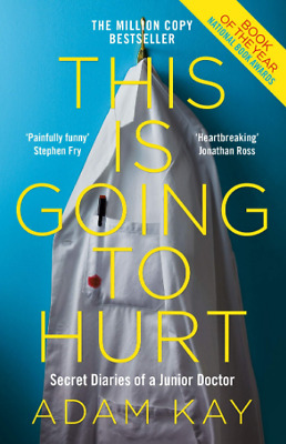 This is Going to Hurt by Adam Kay Secret Diaries of a Junior Doctor Humour New
