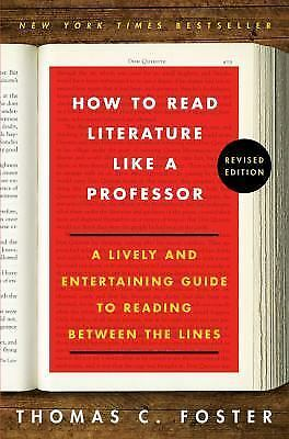 How to Read Literature Like a Professor by Thomas C. Foster [PDF]E-book