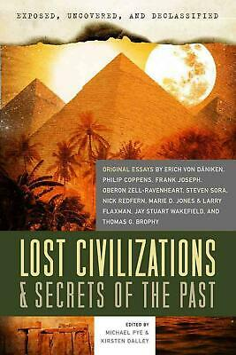 Exposed, Uncovered, and Declassified: Lost Civilizations & S: Original Essays by