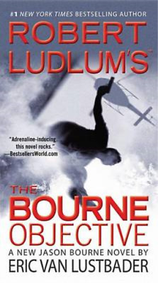 Robert Ludlums (TM) the Bourne Objective (Jason Bourne), Lustbader, Eric Van, Us