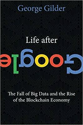 Life After Google 2018 by George Gilder {EBθθK}