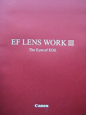 Canon EOS EF Lens Work 3 - 2008 - 10 th edition - 256 pages - hardcovers