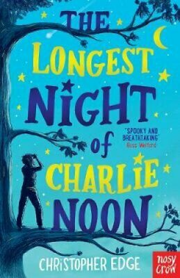 The Longest Night of Charlie Noon by Christopher Edge 9781788004947 | Brand New