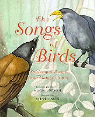 The Songs of Birds, Stories and Poems from Many Cultures, Hardback Book