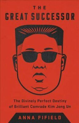The Great Successor The Divinely Perfect Destiny of Brilliant C... 9781541742482
