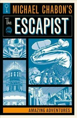 Michael Chabon's The Escapists: Amazing Adventures 9781506704050 | Brand New