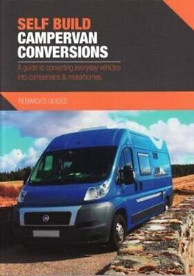 Self Build Campervan Conversions A guide to converting everyday... 9780992606534