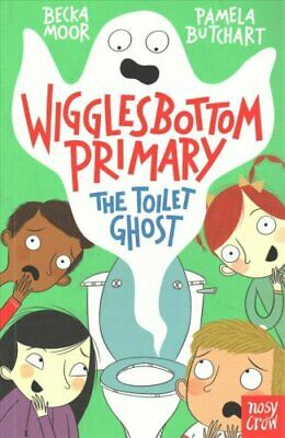 Wigglesbottom Primary: The Toilet Ghost by Pamela Butchart 9780857634269