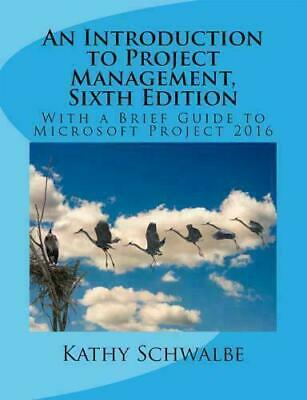 An Introduction to Project Management, 6 th Edition(PDF-E-B00K)