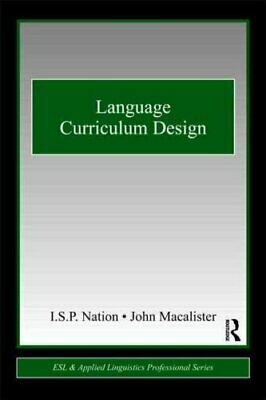 Language Curriculum Design by I. S. P. Nation 9780415806060 | Brand New