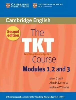 The TKT Course Modules 1, 2 and 3 by Mary Spratt 9780521125659 | Brand New