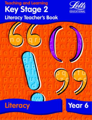 KS2 Literacy Teachers Book: Year 6 (Letts Primary Activity Books for Schools), F