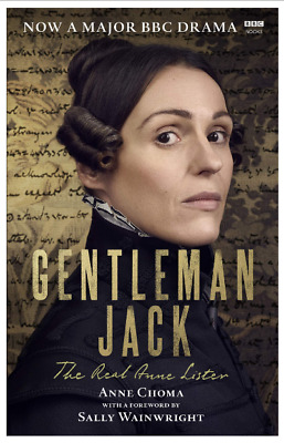 Gentleman Jack: The Real Anne Lister by Sally Wainwright Historical Biography