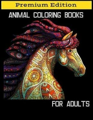 Premium Edition Adult Coloring Books Animal Coloring Books for ... 9781796292565
