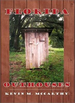 Florida Outhouses by McCarthy, M.  New 9780741409454 Fast Free Shipping,,