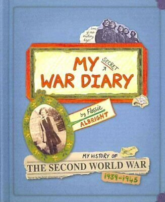 My Secret War Diary, by Flossie Albright by Marcia Williams 9781406309409