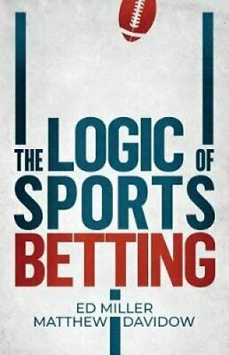 The Logic Of Sports Betting by Matthew Davidow 9781096805724 | Brand New