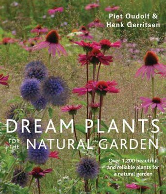 Dream Plants for the Natural Garden by Piet Oudolf 9780711234628 | Brand New