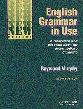 English Grammar in Use Without Answers : Reference and Practice for Intermediate