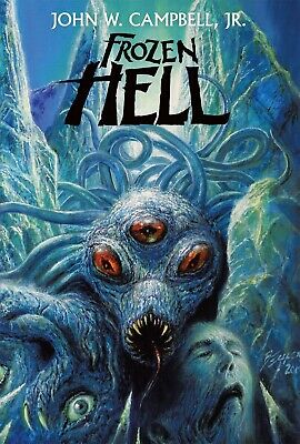 Frozen Hell, by John W. Campbell, Jr - trade paperback (Brand new!)