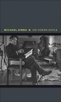 On Conan Doyle: Or, the Whole Art of Storytelling by Michael Dirda (English) Har