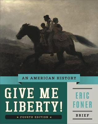 Give Me Liberty!: An American History (Brief Fourth Edition)  (Vol. One Volume),