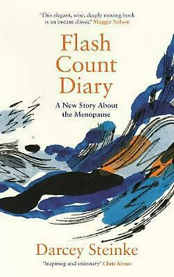 Flash Count Diary: A New Story About the Menopause by Darcey Steinke Hardcover B
