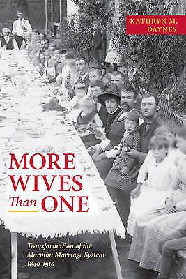 New, More Wives Than One: Transformation of the Mormon Marriage System, 1840-191