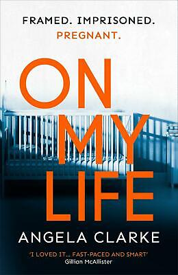 On My Life: the gripping fast-paced thriller with a killer twist by Angela Clark