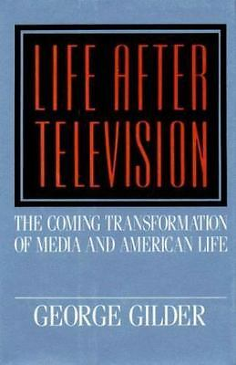 Life after Television by Gilder, George