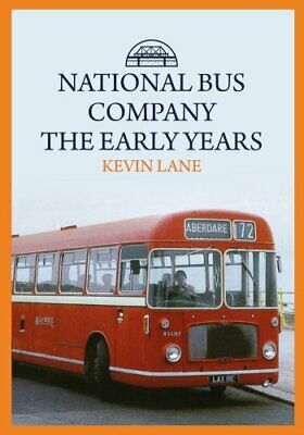 National Bus Company: The Early Years by Kevin Lane 9781445694474   Brand New