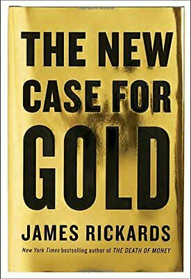 NEW - The New Case for Gold by Rickards, James