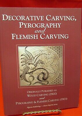 Decorative Carving, Pyrography and Flemish Carving, G. C. Hewitt