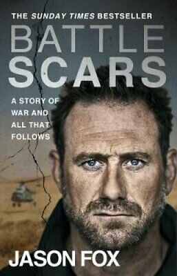 Battle Scars A Story of War and All That Follows by Jason Fox 9780552176019