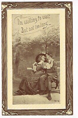 "ANTIQUE ROMANCE Postcard    ""I'M WILLING TO WAIT, BUT NOT TOO LONG"""
