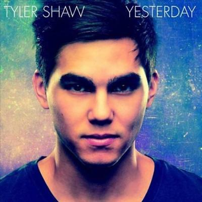 Yesterday by Tyler Shaw (CD, Sep-2014, Sony Music)