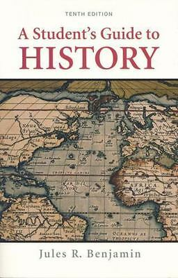A Student's Guide to History by Jules R. Benjamin (2006, Paperback, Revised)