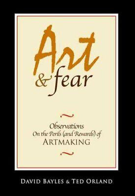 Art & Fear by David Bayles 9780961454739 | Brand New | Free UK Shipping