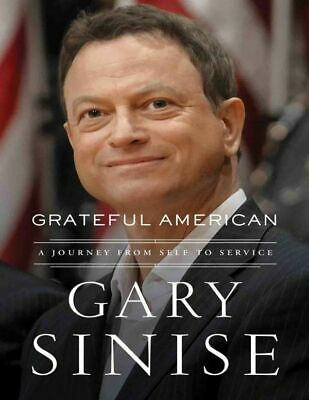 Grateful American: A Journey from Self to Service by Gary Sinise (2019, eBooks)