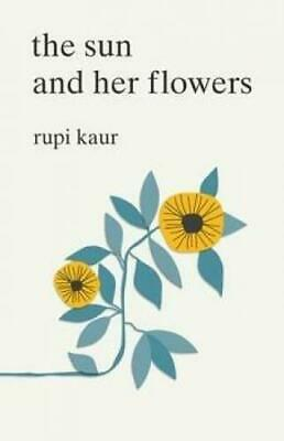 Kaur, Rupi: The Sun and Her Flowers