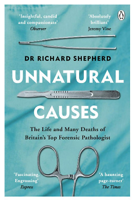 Unnatural Causes by Dr Richard Shepherd Anatomy Medical Diagnosis Medicine Book
