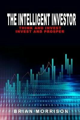 The Intelligent Investor The Classic Book on Value Investing. I... 9781070630229