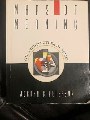 Maps of Meanings : The Architecture of Belief by Jordan B. Peterson (1999,...PB