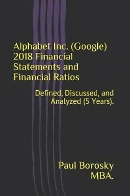 Alphabet Inc. (Google) 2018 Financial Statements and Financial ... 9781095071793