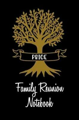 Price Family Reunion Notebook Guest Book for Family Assemblies,... 9781096603412