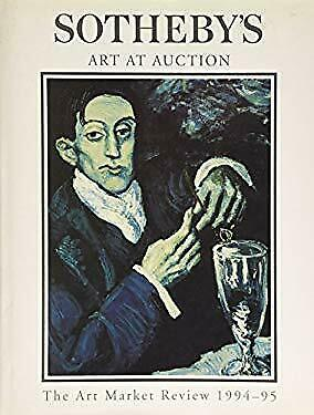 Sotheby's Art at Auction : The Art Market Review, 1994-1995 by Block, John D.